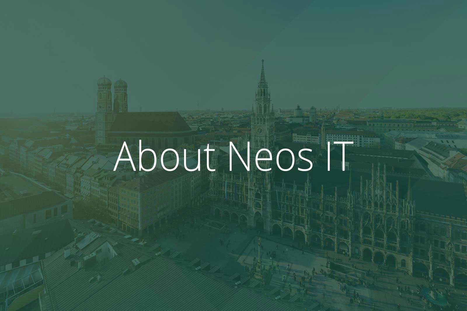 About Neos IT Services, Image Munich